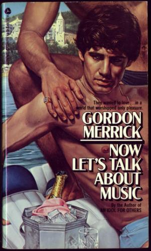 Now Let's Talk About Music a homoerotic romance by Gordon Merrick