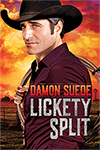 Lickety Split, a gay erotic cowboy romance by Damon Suede
