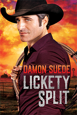 Lickety Split, an erotic cowboy romance by Damon Suede