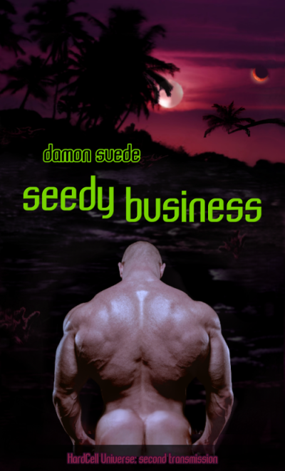 Seedy Business, a sci-fi M/M by Damon Suede